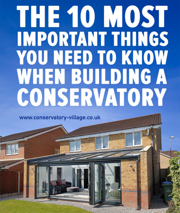 The-10-Most-Important-Things-You-Need-To-Know-When-Building-a-Conservatory